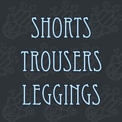 Shorts Trousers Leggings